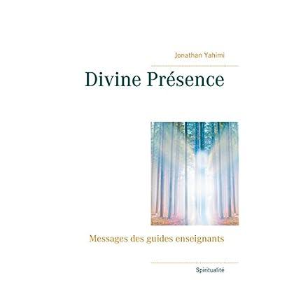 Divine Présence: Messages des guides enseignants