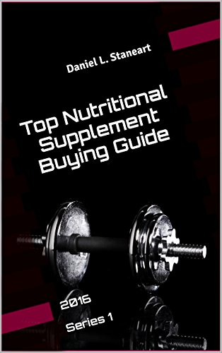 Top Nutritional Supplement Buying Guide Series 1: Health & Wellness 2016 (English Edition)