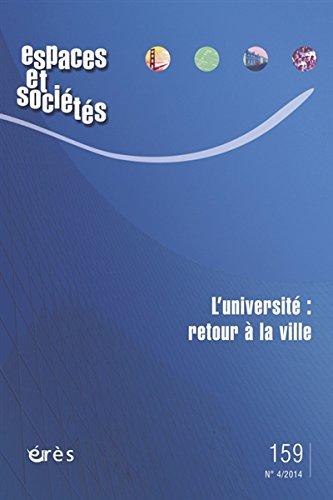 Espaces et sociétés, N° 159, Novembre 2014 : L'université : retour à la ville