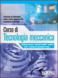 Corso di tecnologia meccanica. Per gli Ist. tecnici industriali: 2