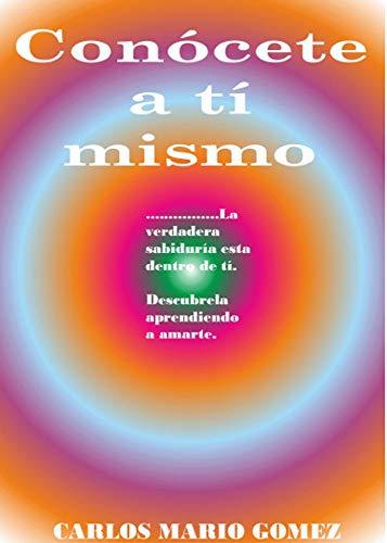 Conocete a tí Mismo por Carlos Mario Gomez Giraldo