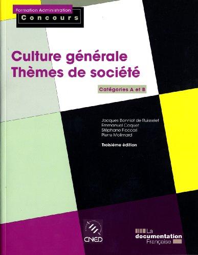 Culture générale - Thèmes de société. Catégories A et B (Troisième édition)
