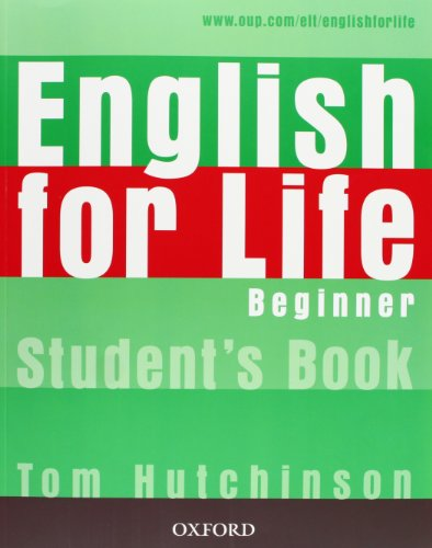English for Life: Beginner: Student's Book: General English four-skills course for adults