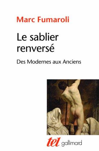 Le sablier renversé: Des Modernes aux Anciens