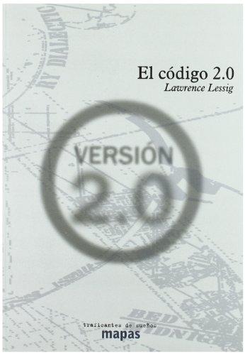 Codigo 2.0, el (Mapas (traficantes De Sueños)) por Lawrence Lessig