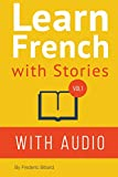 Learn French with Stories: 7 Short Stories For Beginner and Intermediate Students