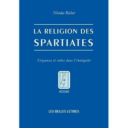 La Religion des Spartiates: Croyances et cultes dans l'Antiquité