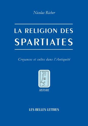 La Religion des Spartiates: Croyances et cultes dans l'Antiquit