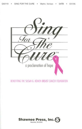 Snitch for the Cure: A Proclamation of Hope: Benefiting the Susan G. Komen Breast Cancer Foundation; Satb