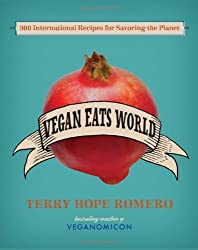 BY Romero, Terry Hope ( Author ) [ VEGAN EATS WORLD: 300 INTERNATIONAL RECIPES FOR SAVORING THE PLANET ] Oct-2012 [ Hardcover ]
