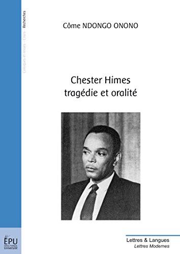 Télécharger en ligne Chester Himes : tragédie et oralité pdf, epub