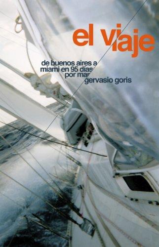 El Viaje: De Buenos Aires a Miami en 95 días por mar por Gervasio Goris