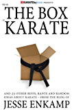 Break the Box of Karate: and 25 Other Riffs, Rants and Random Ideas about Karate (English Edition)