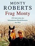 Frag Monty: 150 Antworten des bekanntesten Pferdeflüsterers der Welt (Lübbe Sachbuch)