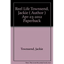 Reel Life Townsend, Jackie ( Author ) Apr-23-2012 Paperback