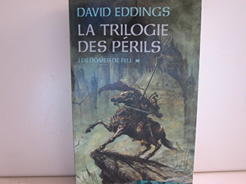 LA TRILOGIE DES PERILS, tome 1 les domes de feu par David Eddings