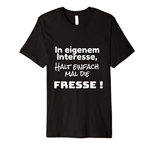 T-Shirt In eigenem Interesse halt einfach mal die Fresse