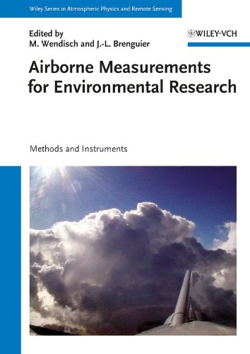 Airborne Measurements for Environmental Research: Methods and Instruments (Wiley Series in Atmospheric Physics and Remote Sensing) (English Edition)