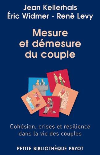 Mesure et démesure du couple : Cohésion, crises et résilience dans la vie des couples par Jean Kellerhals