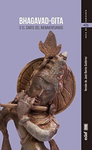 Bhagavad-Gita: O el canto del bienaventurado (Arca de sabiduría)