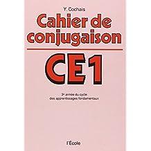 Cahier de conjugaison, CE1 : 3e année du cycle des apprentissages fondamentaux