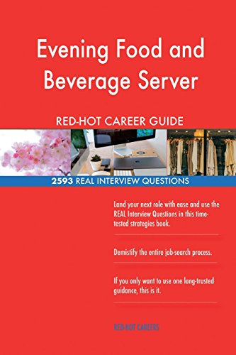 Evening Food and Beverage Server RED-HOT Career; 2593 REAL Interview Questions Hot Beverage Server