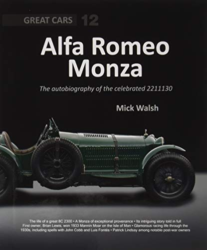 Alfa Romeo Monza : The Autobiography of a Celebrated 8c-2300 par Mick Walsh