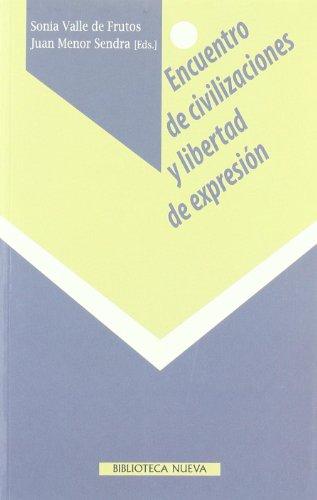 Encuentro de civilizaciones y libertad de expresión (Libros singulares)
