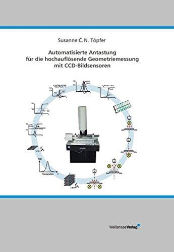 Automatisierte Antastung für die hochauflösende Geometriemessung mit CCD-Bildsensoren
