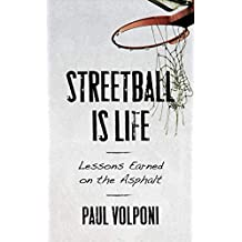 Streetball Is Life: Lessons Earned on the Asphalt (English Edition)