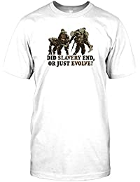 Did Slavery End or Just Evolve - Thought Provoking Quote Mens T Shirt - Military