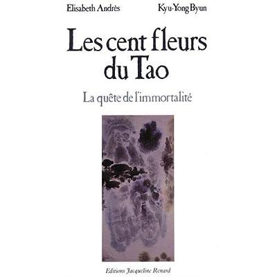 Les cent fleurs du Tao : La quête de l'immortalité