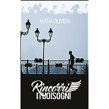 Rincorri i tuoi sogni: Come partire dal divano di casa e arrivare a correre 10 km consecutivi (Italian Edition)