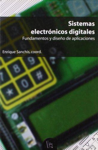 Sistemas electrónicos digitales: Fundamentos y diseño de aplicaciones (Educació. Sèrie Materials)
