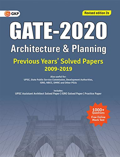 GATE 2020 -  Architecture & Planning - Previous Years' Solved Papers 2009-2019 (Revised Edition)