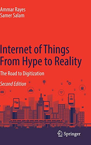 Internet of Things From Hype to Reality: The Road to Digitization