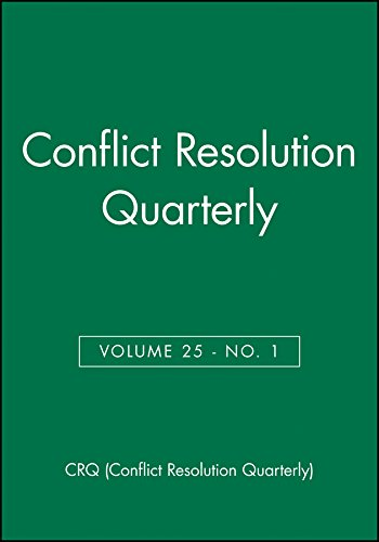 Conflict Resolution Quarterly, Volume 25, Number 1, Autumn 2007 (J-b Mq Single Issue Mediation Quarterly, Band 1)