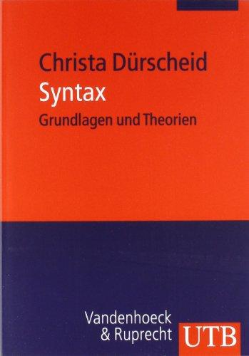 Syntax: Grundlagen und Theorien. Mit einem Beitrag von Martin Businger