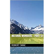 Natural Wonders - Part 12 (French Edition)
