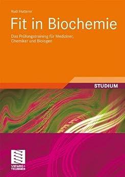 Fit in Biochemie: Das Prüfungstraining für Mediziner, Chemiker und Biologen (Studienbücher Chemie)