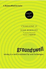 Groundswell, Expanded and Revised Edition: Winning in a World Transformed by Social Technologies Kindle Edition