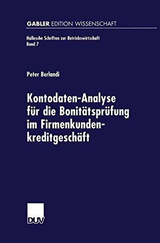 Kontodaten-Analyse für die Bonitätsprüfung im Firmenkundenkreditgeschäft (Hallesche Schriften zur Betriebswirtschaft) (German Edition)