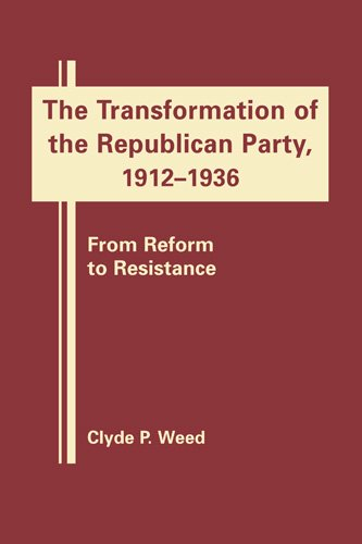 The  Transformation of the Republican Party, 1920-1940 por Clyde P. Weed