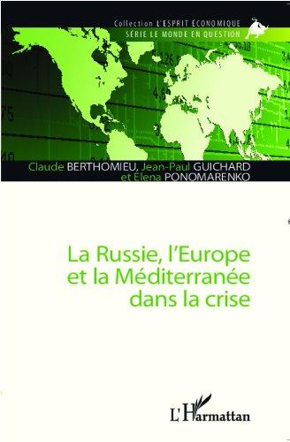 La Russie, l'Europe et la Méditerranée dans la crise (L'esprit économique) par Claude Berthomieu