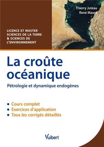La croûte océanique - Pétrologie et dynamique endogènes - Licence & Master Sciences de la Terre et Sciences de l'environnement