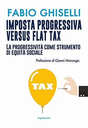 Imposta progressiva versus flat tax. La progressività come strumento di equità sociale