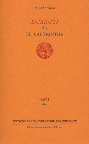 Durruti dans le labyrinthe