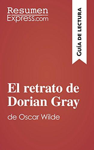 Ebooks para iphone El retrato de Dorian Gray de Oscar Wilde (Guía de lectura): Resumen y análisis completo CHM