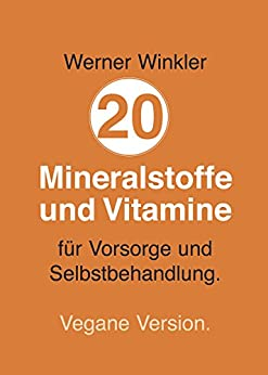 20 Mineralstoffe und Vitamine von [Winkler, Werner]