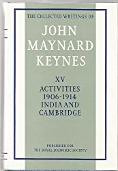 The collected writings of John Maynard Keynes, Volume XV: Activities 1906-1914 - India and Cambridge.